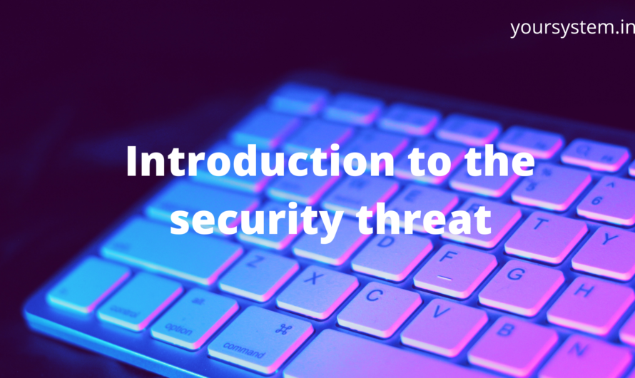 Introduction to the security threat
