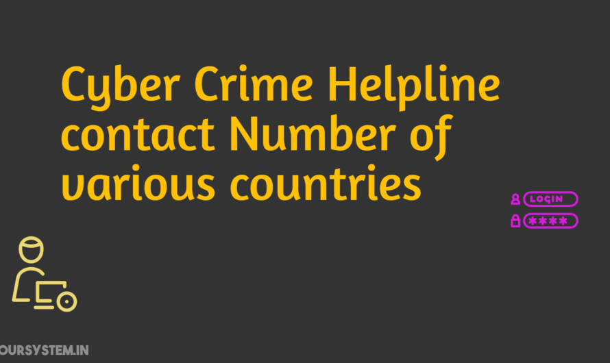 CyberCrime Helpline contact Number of various countries